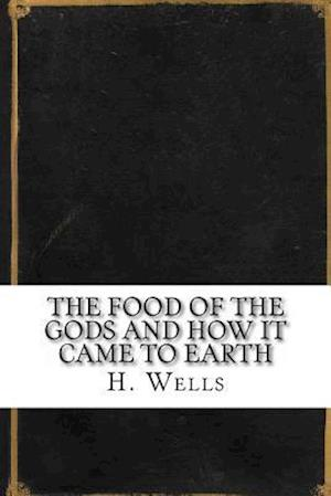 Bog, paperback The Food of the Gods and How It Came to Earth af H. G. Wells