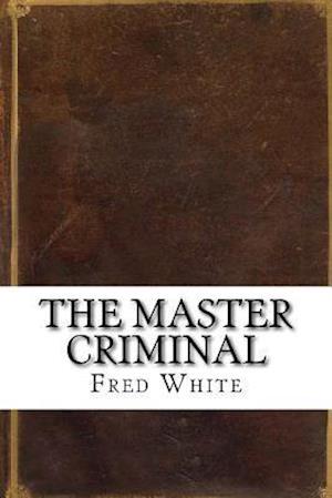 Bog, paperback The Master Criminal af Fred Merrick White