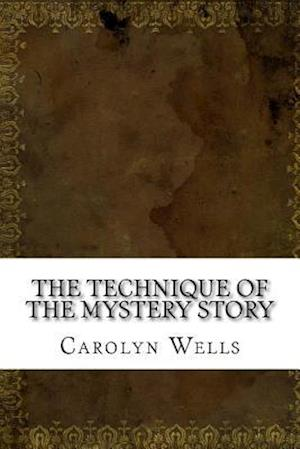 Bog, paperback The Technique of the Mystery Story af Carolyn Wells