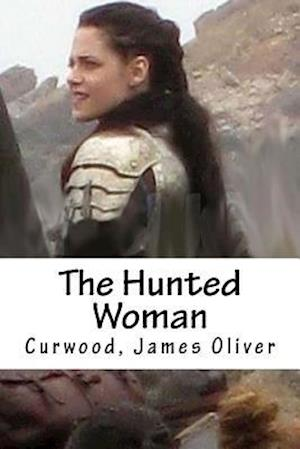 Bog, paperback The Hunted Woman af Curwood James Oliver