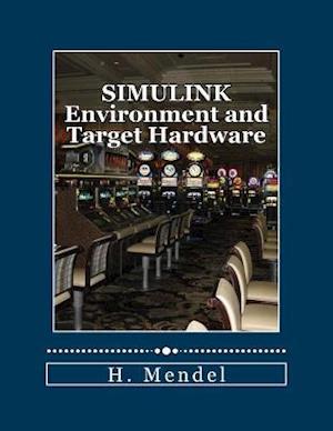 Bog, paperback Simulink Environment and Target Hardware af H. Mendel