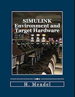 Simulink Environment and Target Hardware af H. Mendel