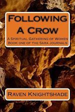 Following a Crow af Raven Knightshade, Yvonne-Cher Elaina Skye