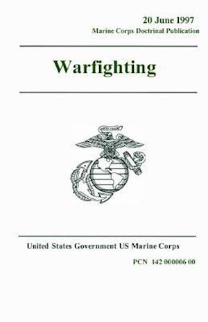 Bog, paperback Marine Corps Doctrinal Publication McDp 1 Warfighting 20 June 1997 af United States Governmen Us Marine Corps