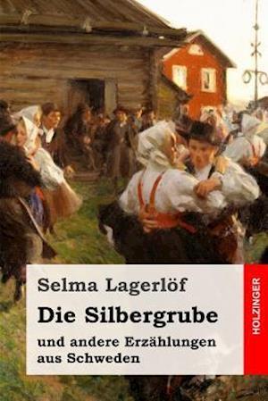 Bog, paperback Die Silbergrube af Selma Lagerlof