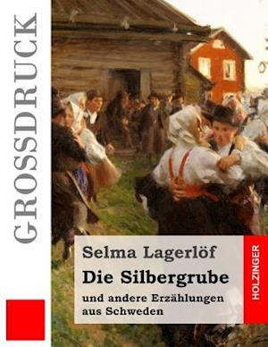 Bog, paperback Die Silbergrube (Grodruck) af Selma Lagerlof