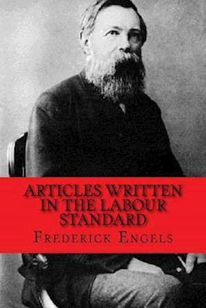 Bog, paperback Articles Written in the Labour Standard af Frederick Engels