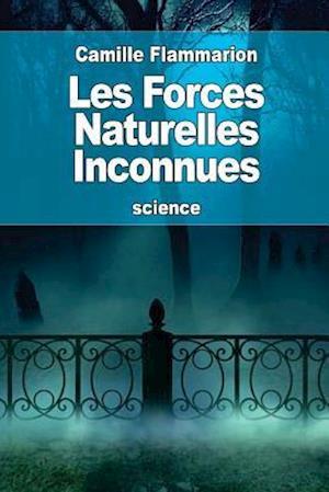 Bog, paperback Les Forces Naturelles Inconnues af Camille Flammarion
