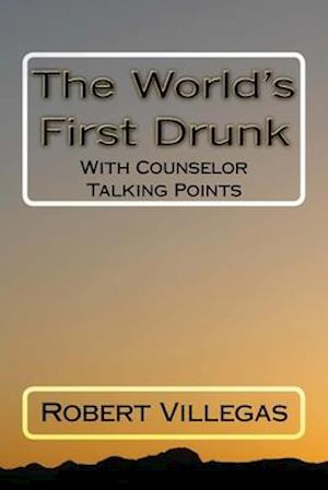 Bog, paperback The World's First Drunk af Robert Villegas