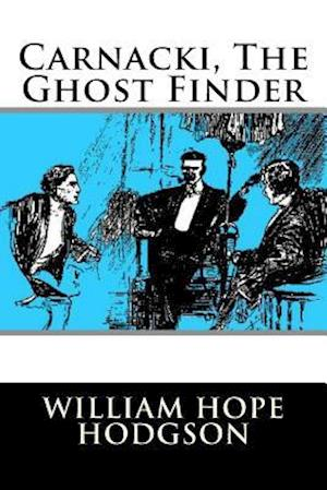 Bog, paperback Carnacki, the Ghost Finder af William Hope Hodgson