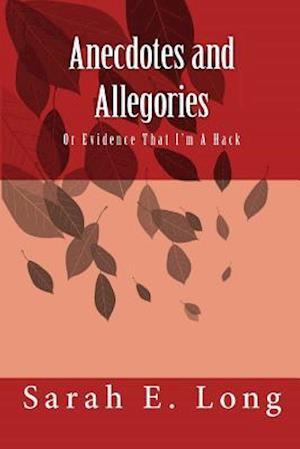 Bog, paperback Anecdotes and Allegories af Sarah E. Long