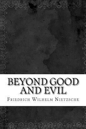 Bog, paperback Beyond Good and Evil af Friedrich Wilhelm Nietzsche