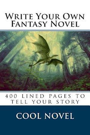 Bog, paperback Write Your Own Fantasy Novel af Cool Novel