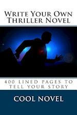 Write Your Own Thriller Novel