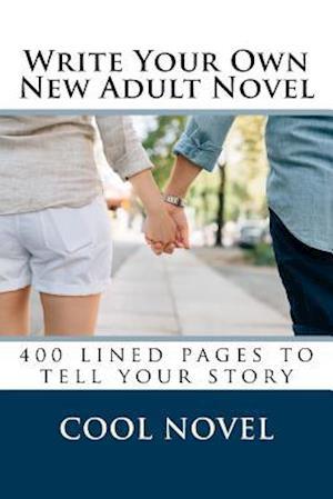Bog, paperback Write Your Own New Adult Novel af Cool Novel