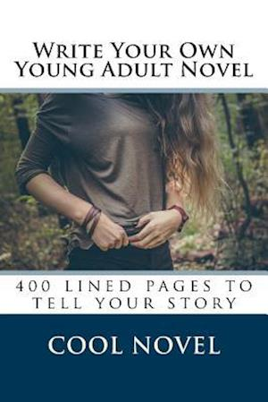 Bog, paperback Write Your Own Young Adult Novel af Cool Novel