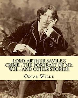 Bog, paperback Lord Arthur Savile's Crime; The Portrait of Mr. W.H. af Oscar Wilde