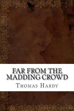 Bog, paperback Far from the Madding Crowd af Thomas Hardy