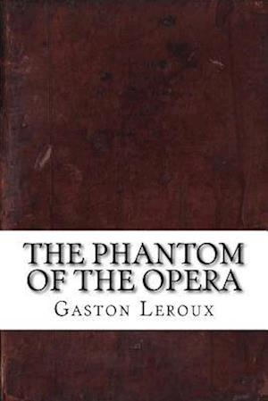 Bog, paperback The Phantom of the Opera af Gaston Leroux