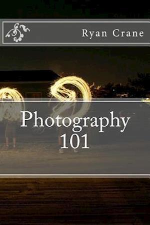 Bog, paperback Photography 101 af Ryan D. Crane