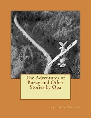 Bog, paperback The Adventures of Buzzy and Other Stories by Opa af Glen Schramm