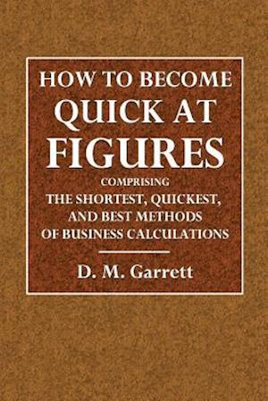 Bog, paperback How to Become Quick at Figures af D. M. Garrett