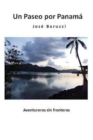 Bog, paperback Un Paseo Por Panama (Version Blanco y Negro) af Jose Barucci