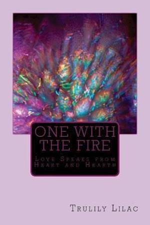 Bog, paperback One with the Fire af Trulily Lilac