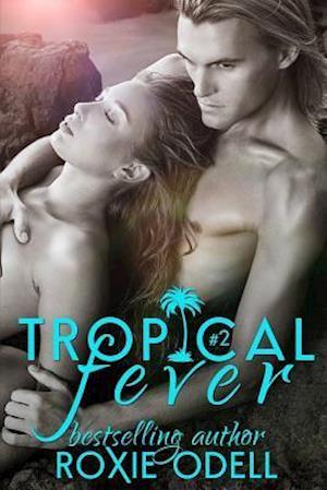 Bog, paperback Tropical Fever - Part 2 af Roxie Odell
