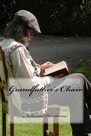 Bog, paperback Grandfather's Chair af Nathaniel Hawthorne