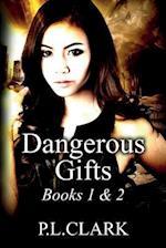 Dangerous Gifts Books 1 & 2