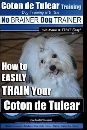 Bog, paperback Coton de Tulear Training - Dog Training with the No Brainer Dog Trainer af MR Paul Allen Pearce
