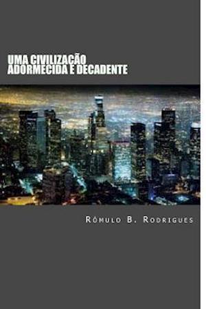 Bog, paperback Uma Civilizacao Adormecida E Decadente af Romulo Borges Rodrigues