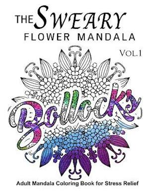 Bog, paperback The Sweary Flower Mandala Vol.1 af Sweary Adventure