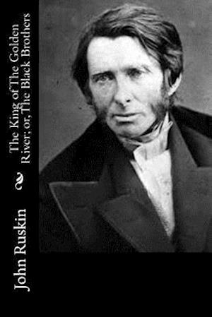 Bog, paperback The King of the Golden River; Or, the Black Brothers af John Ruskin