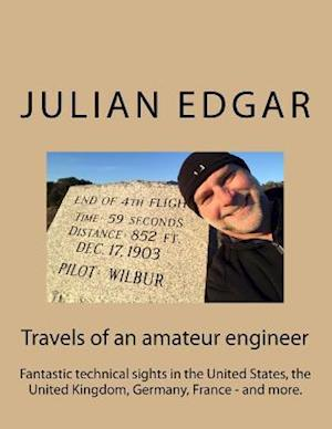 Bog, paperback Travels of an Amateur Engineer af Julian Edgar