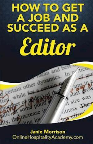 Bog, paperback How to Get a Job and Succeed as a Editor af Janie Morrison