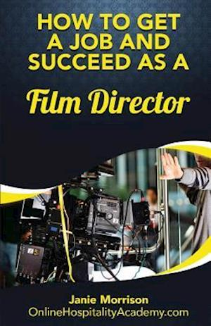 Bog, paperback How to Get a Job and Succeed as a Film Director af Janie Morrison