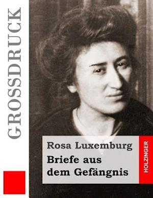 Bog, paperback Briefe Aus Dem Gefangnis (Grossdruck) af Rosa Rosa Luxemburg
