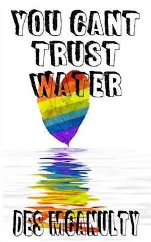 Bog, paperback You Can't Trust Water af Des McAnulty