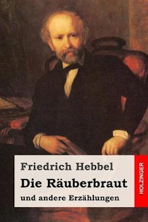 Bog, paperback Die Rauberbraut af Friedrich Hebbel