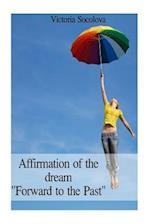 "Affirmation of the Dream ""Forward to the Past"""