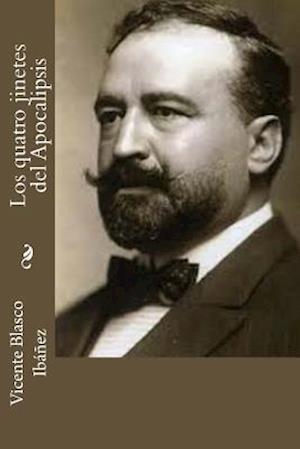Bog, paperback Los Quatro Jinetes del Apocalipsis af Vicente Blasco Ibanez
