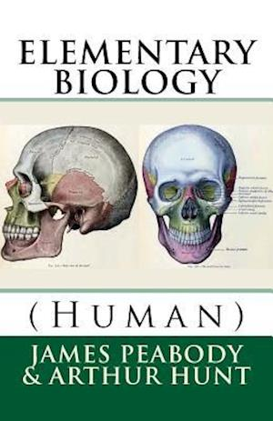 Bog, paperback Elementary Biology (Human) af Arthur Ellsworth Hunt, James Edward Peabody