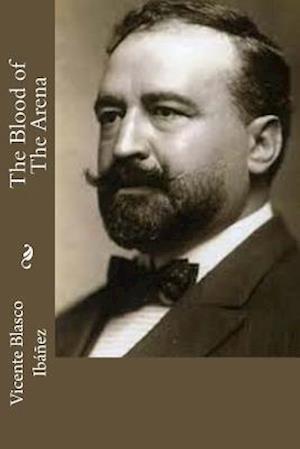 Bog, paperback The Blood of the Arena af Vicente Blasco Ibanez