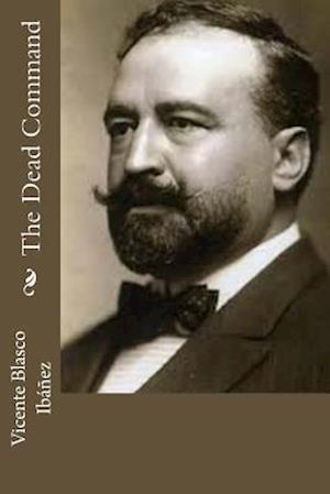 Bog, paperback The Dead Command af Vicente Blasco Ibanez
