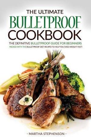 Bog, paperback The Ultimate Bulletproof Cookbook af Martha Stephenson