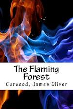 The Flaming Forest af Curwood James Oliver