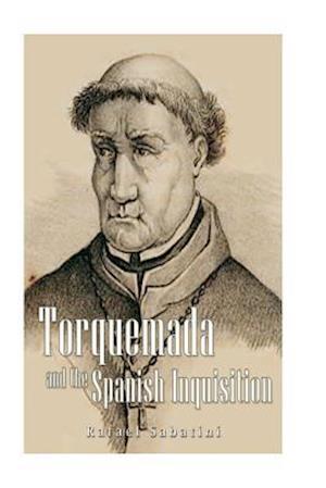 Bog, paperback Torquemada and the Spanish Inquisition af Rafael Sabatini