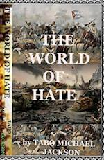 The World of Hate